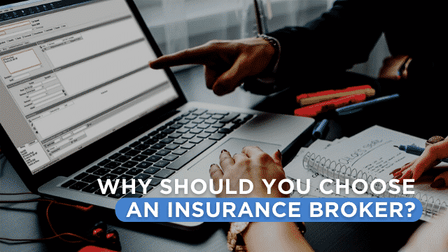 Why Should You Choose an Insurance Broker?